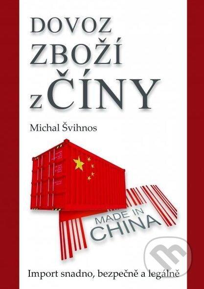 Kniha  Dovoz zboží z Číny (Michal Švihnos)  b1444c0b93e