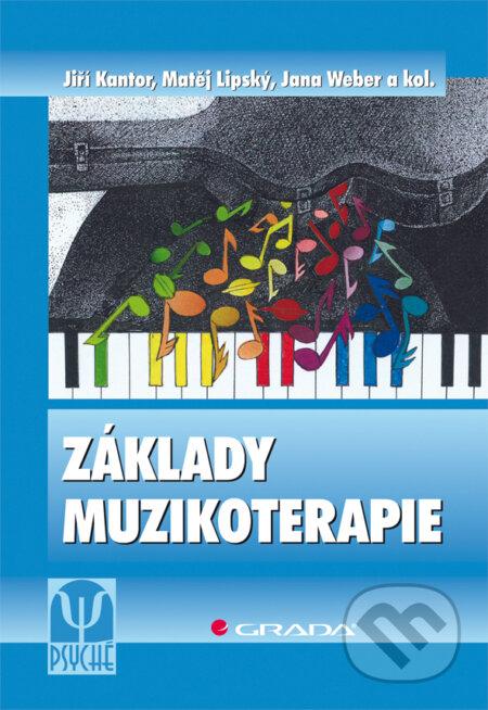 Základy muzikoterapie - Jiří Kantor, Matěj Lipský, Jana Weber a kolektiv
