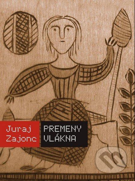 Premeny vlákna - Juraj Zajonc