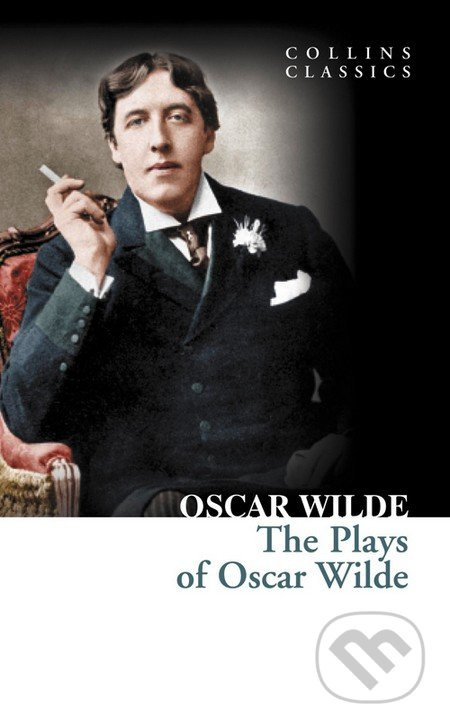The Plays of Oscar Wilde - Oscar Wilde