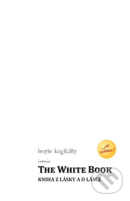The White Book - Kniha z lásky a o lásce - Ivomir