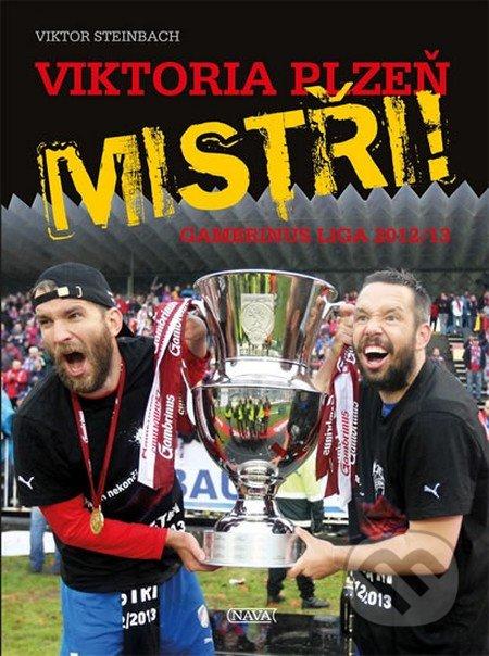 Viktoria Plzeň: Mistři! - Gambrinus liga 2012/13 - Viktor Steinbach