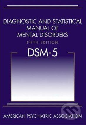 Diagnostic and Statistical Manual of Mental Disorders - American Psychiatric