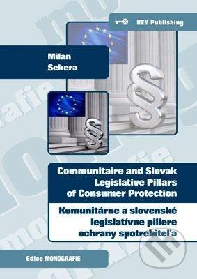 f69918a8f Komunitárne a slovenské legislatívne piliere ochrany spotrebiteľa - Milan  Sekera