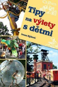 Tipy na výlety s dětmi - Irena Hýžová