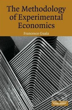 The Methodology of Experimental Economics - Francesco Guala