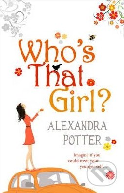 Who's That Girl? - Alexandra Potter