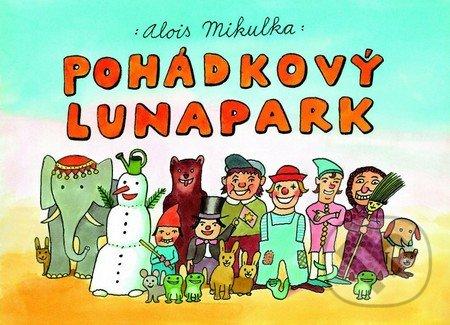 Pohádkový lunapark - Alois Mikulka