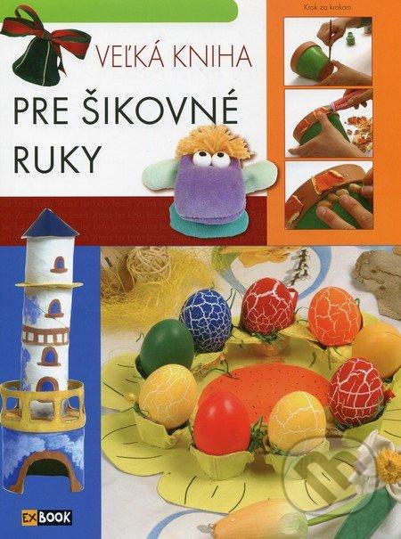 78f21e3bb Veľká kniha pre šikovné ruky - Istvánné Deák, Vince Ilona Kiresné, Béláné  Zámbó