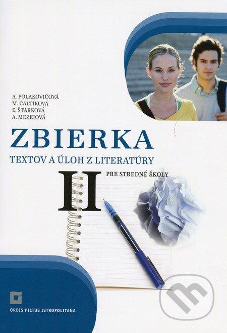 Zbierka textov a úloh z literatúry pre stredné školy II - Alena Polakovičová, Milada Caltíková, Ľubica Štarková, Adelaida Mezeiová