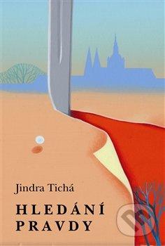 Hledání pravdy - Jindra Tichá