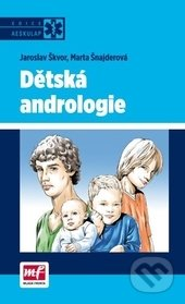 Dětská andrologie - Jaroslav Škvor, Marta Šnajderová