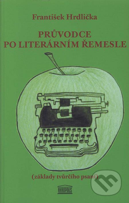 f62271deda25 Kniha  Průvodce po literárním řemesle (František Hrdlička)