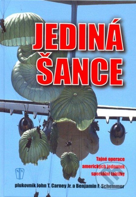 Jediná šance - Jonh T. Carney, Benjamin F. Schemmer
