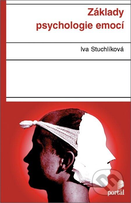 Základy psychologie emocí - Iva Stuchlíková