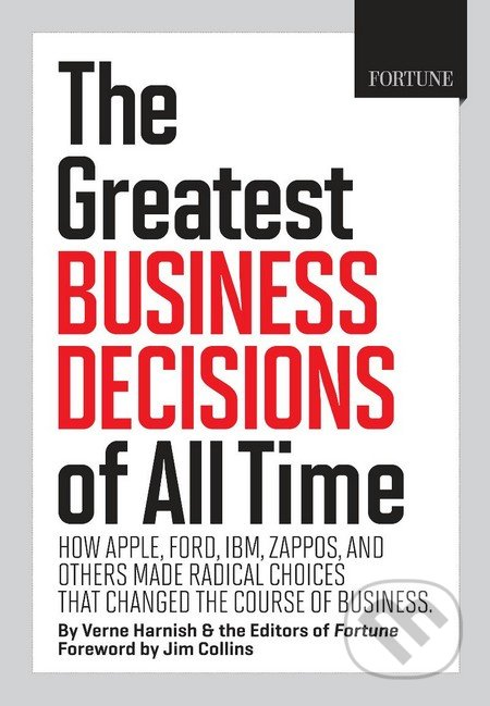 The Greatest Business Decisions of All time - Verne Harnish