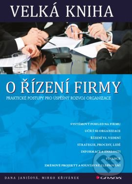 Velká kniha o řízení firmy - Dana Janišová, Mirko Křivánek