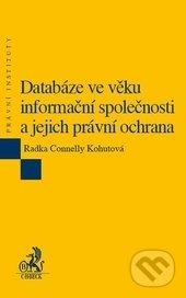 Databáze ve věku informační společnosti a jejich právní ochrana - Radka Connelly Kohutová