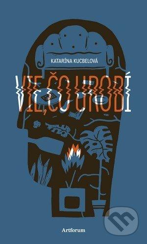 Kniha: Vie, čo urobí (Katarína Kucbelová) | Martinus