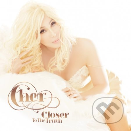 Cher: Closer To The Truth - Cher