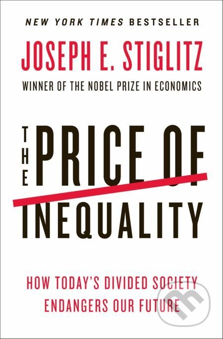 The Price of Inequality - Joseph E. Stiglitz
