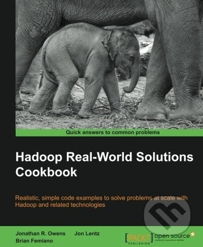 Hadoop Real-World Solutions Cookbook - Jonathan Owens a kol.