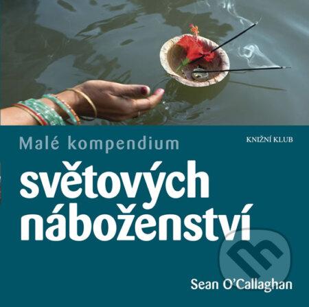 Malé kompendium světových náboženství - Sean O'Callaghan