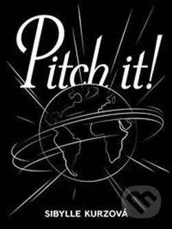 Pitch it! - Sibylle Kurzová