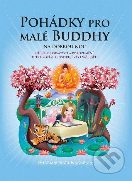 Pohádky pro malé Buddhy na dobrou noc - Dharmachari Nagaraja