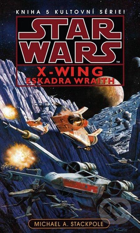 Star Wars X-Wing 5: Eskadra Wraith - Michael A. Stackpole
