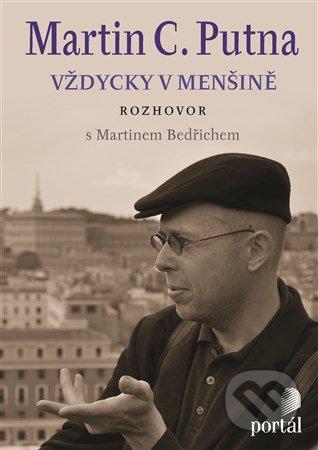 Martin C. Putna - Vždycky v menšině - Martin Bedřich