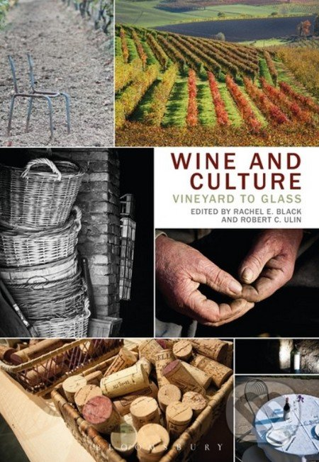 Wine and Culture - Rachel E. Black, Robert C. Ulin