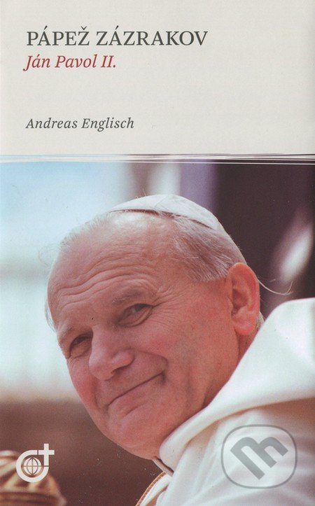 Peticenemocnicesusice.cz Pápež zázrakov - Ján Pavol II. Image