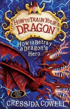 How to Betray a Dragon's Hero - Cressida Cowell