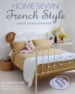 Home-Sewn French Style - Amélie Morin-Fontaine