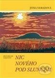 Nic nového pod sluncem - Jitka Neradová
