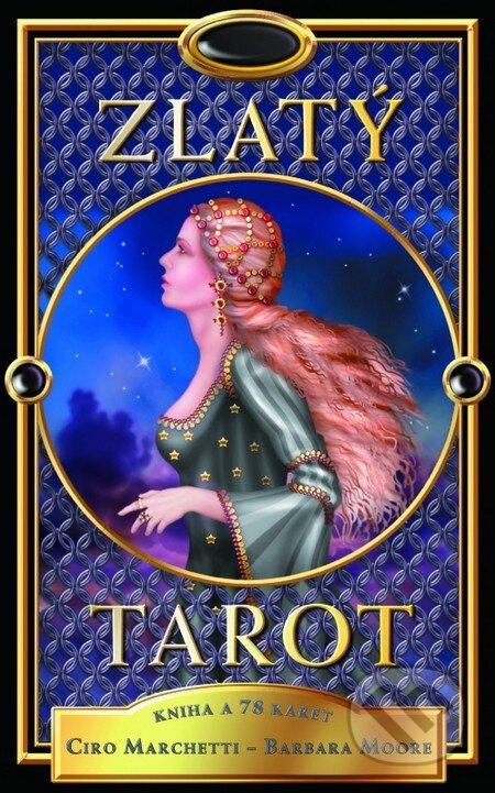 Zlatý tarot - Ciro Marchetti, Barbara Moore
