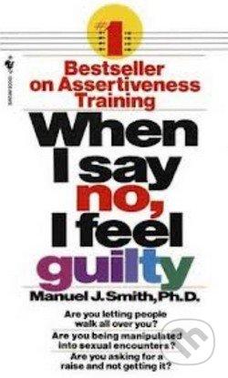 When I say no, I feel guilty - Manuel J. Smith
