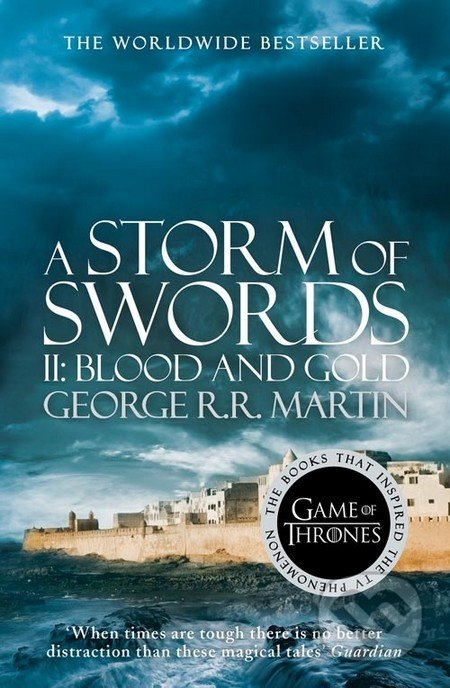 A Storm of Swords (Part 2): Blood and Gold - George R.R. Martin