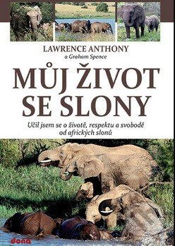 Můj život se slony - Lawrence Anthony, Spence Graham