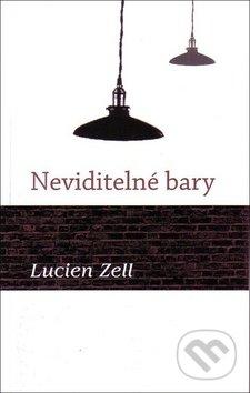 Neviditelné bary - Lucien Zell