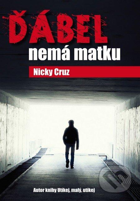 Ďábel nemá matku - Nicky Cruz