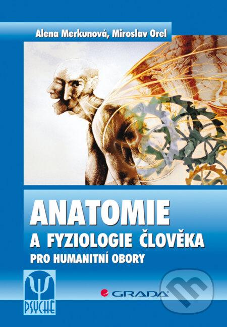 Anatomie a fyziologie člověka - Alena Merkunová, Miroslav Orel