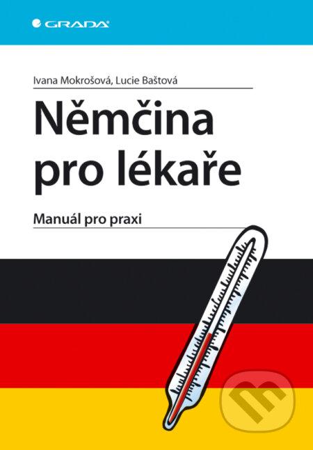 Němčina pro lékaře - Ivana Mokrošová, Lucie Baštová
