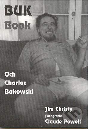 Buk Book - Och Charles Bukowski - Jim Christy