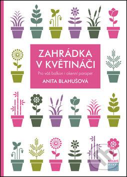 Zahrádka v květináči - Anita Blahušová