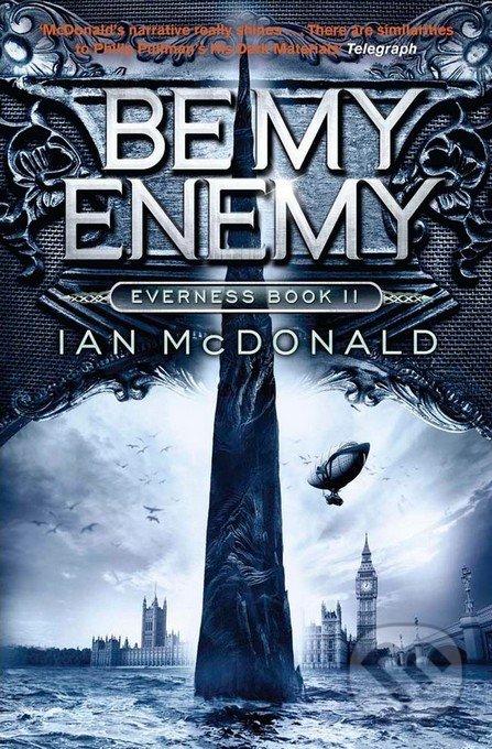Be My Enemy - Ian McDonald