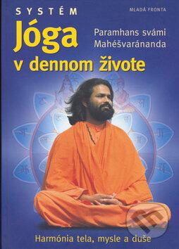 Systém jóga v dennom živote - Paramhans svámí Mahéšvaránanda
