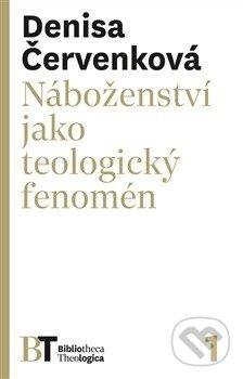 Náboženství jako teologický fenomén - Denisa Červenková