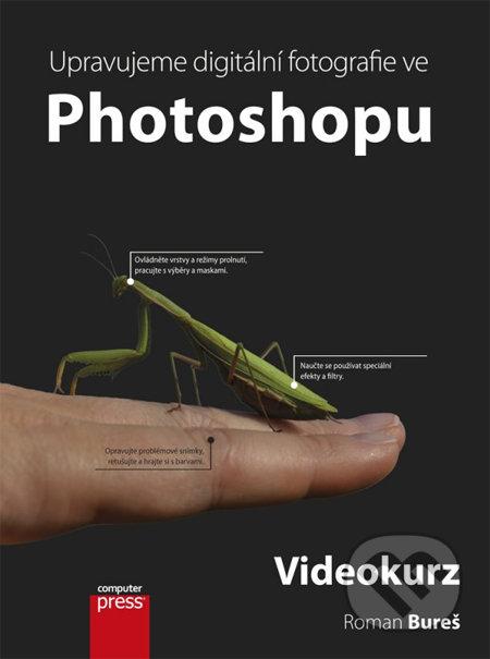 Upravujeme digitální fotografie ve Photoshopu (videokurz) - Roman Bureš